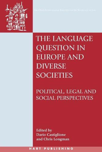 The Language Question in Europe and Diverse Societies: Political, Legal and Social Perspectives - Onati International Series in Law and Society 21 (Paperback)