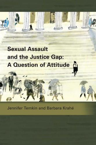 Sexual Assault and the Justice Gap: A Question of Attitude - Criminal Law Library 5 (Paperback)