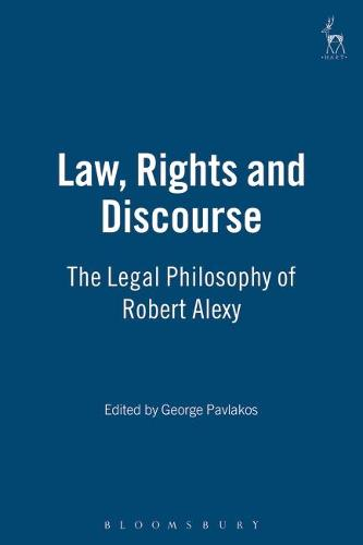 Law, Rights and Discourse: v. 11: The Legal Philosophy of Robert Alexy (Hardback)