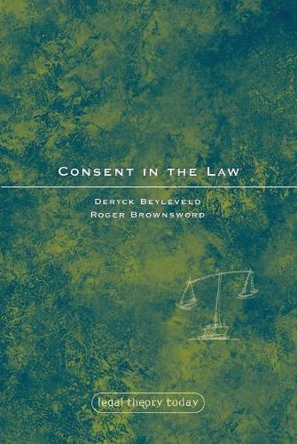 Consent in the Law - Legal Theory Today 10 (Hardback)