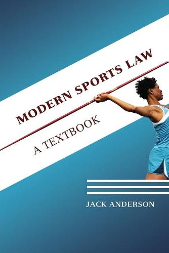 Modern Sports Law: A Textbook (Paperback)