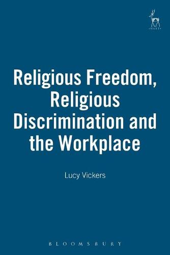 Religious Freedom, Religious Discrimination and the Workplace (Paperback)