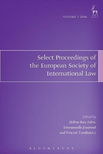 Select Proceedings of the European Society of International Law 2006 - Select Proceedings of the European Society of International Law 1 (Paperback)