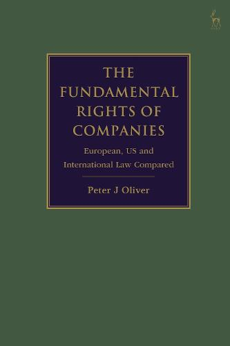 The Fundamental Rights of Companies: European and US Law Compared (Hardback)