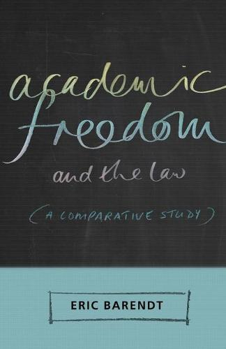 Academic Freedom and the Law: A Comparative Study (Paperback)