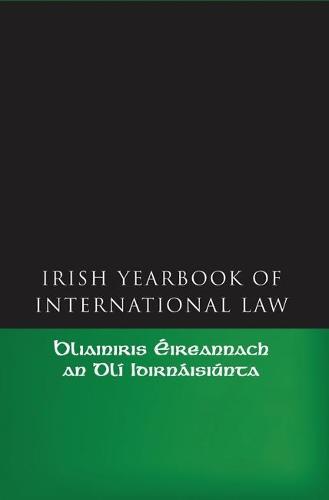The Irish Yearbook of International Law - Irish Yearbook of International Law 1 (Hardback)