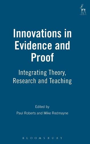 Innovations in Evidence and Proof: Integrating Theory, Research and Teaching (Hardback)