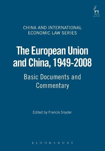The European Union and China, 1949-2008: Basic Documents and Commentary - China and International Economic Law Series 3 (Paperback)