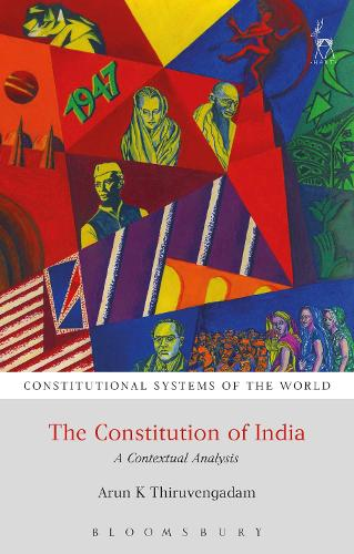 The Constitution of India: A Contextual Analysis - Constitutional Systems of the World (Paperback)