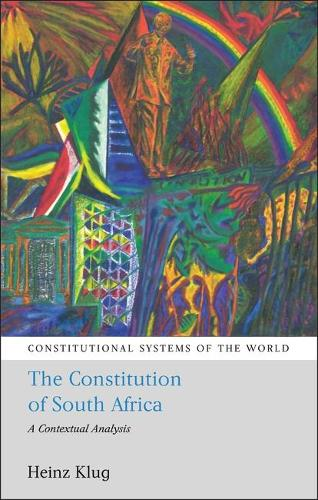 The Constitution of South Africa: A Contextual Analysis - Constitutional Systems of the World 3 (Paperback)