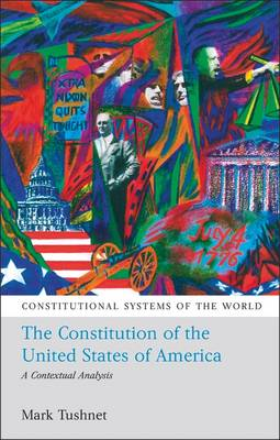 The Constitution of the United States of America: A Contextual Analysis - Constitutional Systems of the World 2 (Paperback)
