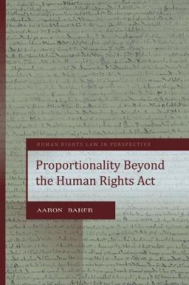 Proportionality Under the UK Human Rights Act - Human Rights Law in Perspective (Hardback)