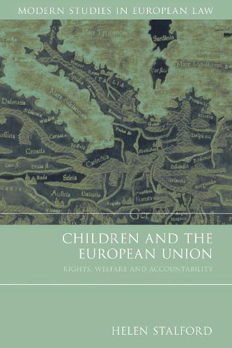 Children and the European Union: Rights, Welfare and Accountability - Modern Studies in European Law (Paperback)