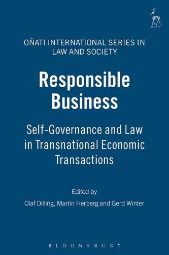 Responsible Business: Self-governance and Law in Transnational Economic Transactions - Onati International Series in Law and Society (Hardback)