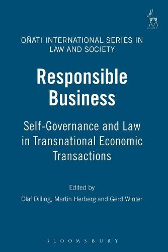 Responsible Business: Self-governance and Law in Transnational Economic Transactions - Onati International Series in Law and Society (Paperback)