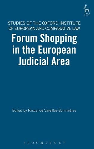 Forum Shopping in the European Judicial Area - Studies of the Oxford Institute of European & Comparative Law 7 (Hardback)
