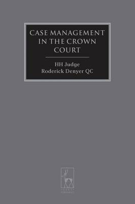 Case Management in the Crown Court - Criminal Law Library 7 (Paperback)