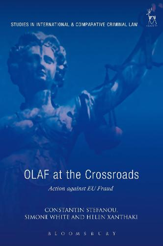 OLAF at the Crossroads: Action against EU Fraud - Studies in International and Comparative Criminal Law (Hardback)