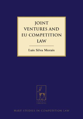 Joint Ventures and EU Competition Law - Hart Studies in Competition Law (Hardback)