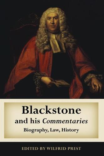 Blackstone and His Commentaries: Biography, Law, History (Hardback)
