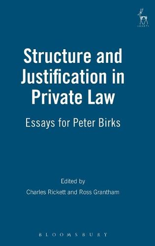 Structure and Justification in Private Law: Essays for Peter Birks (Hardback)