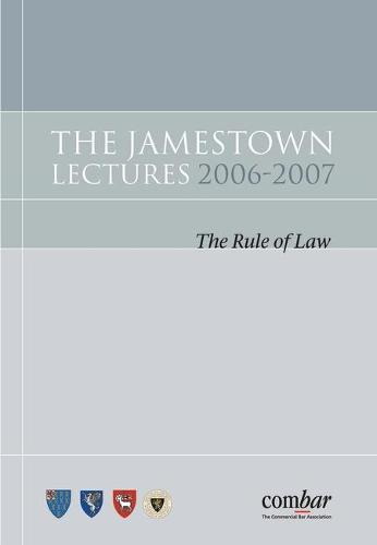 The Jamestown Lectures 2006: The Rule of Law (Hardback)