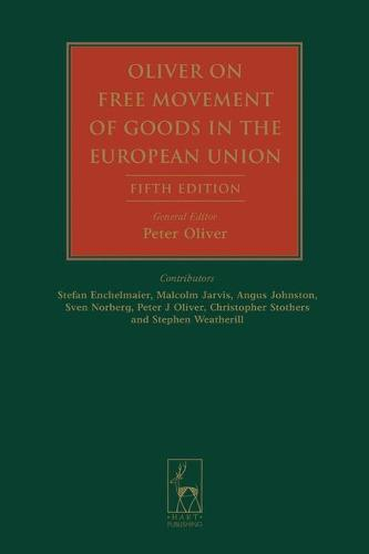 Oliver on Free Movement of Goods in the European Union (Hardback)