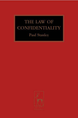 The Law of Confidentiality: A Restatement (Paperback)