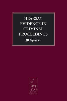 Hearsay Evidence in Criminal Proceedings - Criminal Law Library 5 (Paperback)