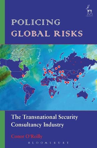 Policing Global Risks: The Transnational Security Consultancy Industry (Paperback)