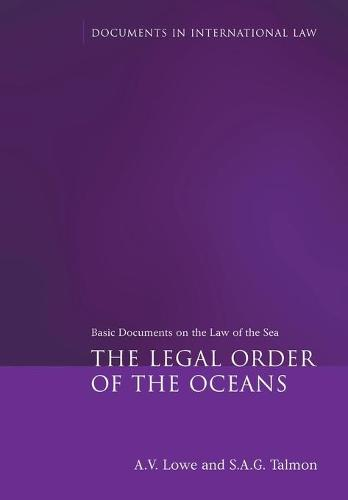 The Legal Order of the Oceans: Basic Documents on the Law of the Sea - Documents in International Law (Paperback)