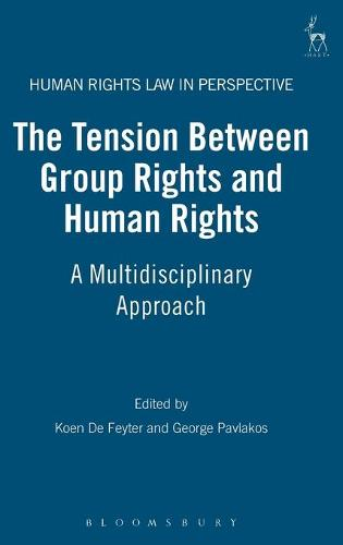 The Tension Between Group Rights and Human Rights: A Multidisciplinary Approach - Human Rights Law in Perspective 13 (Hardback)