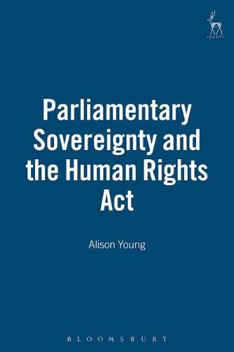 Parliamentary Sovereignty and the Human Rights Act (Hardback)