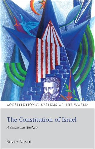 The Constitution of Israel: A Contextual Analysis - Constitutional Systems of the World (Paperback)