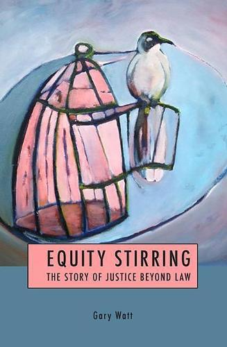 Equity Stirring: The Story of Justice Beyond Law (Hardback)