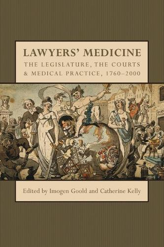 Lawyers' Medicine: The Legislature, the Courts and Medical Practice, 1760-2000 (Paperback)