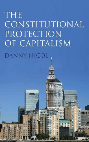 Constitutional Protection of Capitalism (Hardback)