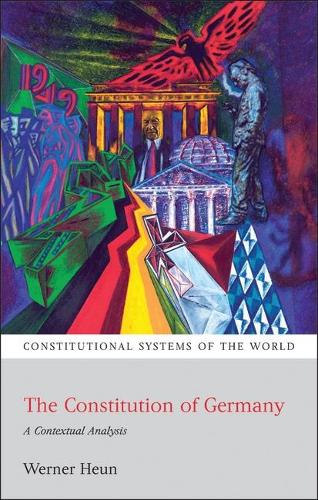 Constitution of Germany: A Contextual Analysis - Constitutional Systems of the World (Paperback)