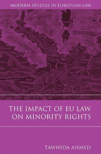 The Impact of EU Law on Minority Rights - Modern Studies in European Law 23 (Hardback)