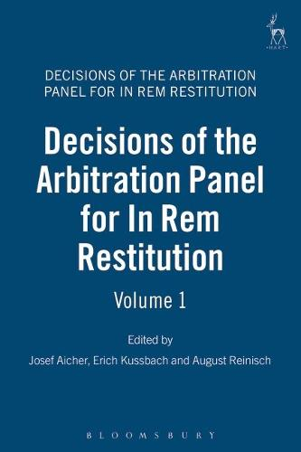 Decisions of the Arbitral Panel for In Rem Restitution - Decisions of the Arbitration Panel for In REM Restitution 1 (Hardback)