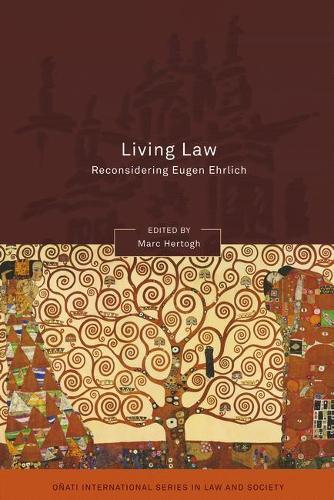Living Law: Reconsidering Eugen Ehrlich - Onati International Series in Law and Society (Hardback)