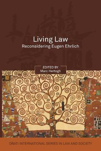 Living Law: Reconsidering Eugen Ehrlich - Onati International Series in Law and Society (Paperback)
