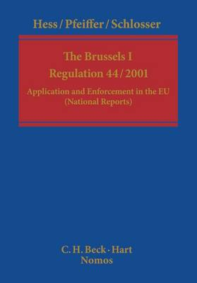 The Brussels 1 Regulation 44/2001: Application and Enforcement in the EU (Hardback)
