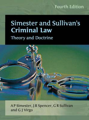 Simester and Sullivan's Criminal Law: Theory and Doctrine (Paperback)