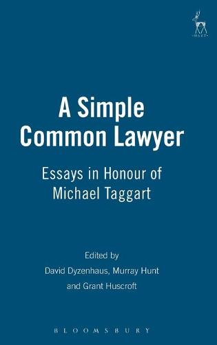 A Simple Common Lawyer: Essays in Honour of Michael Taggart (Hardback)