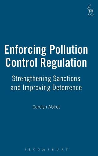 Enforcing Pollution Control Regulation: Strengthening Sanctions and Improving Deterrence (Hardback)