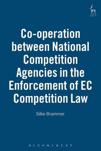 Co-operation Between National Competition Agencies in the Enforcement of EC Competition Law (Hardback)