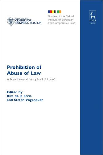 Prohibition of Abuse of Law: A New General Principle of EU Law? - Studies of the Oxford Institute of European and Comparative Law (Hardback)