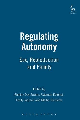 Regulating Autonomy: Sex, Reproduction and Family (Paperback)