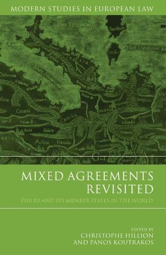 Mixed Agreements Revisited: The EU and Its Member States in the World - Modern Studies in European Law 21 (Hardback)
